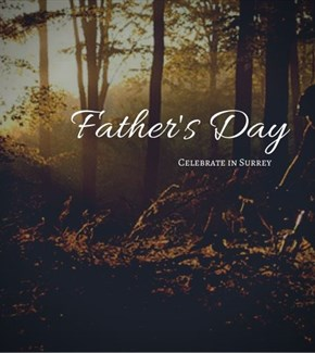 Thumbnail for Father's Day - Ways to celebrate in Surrey