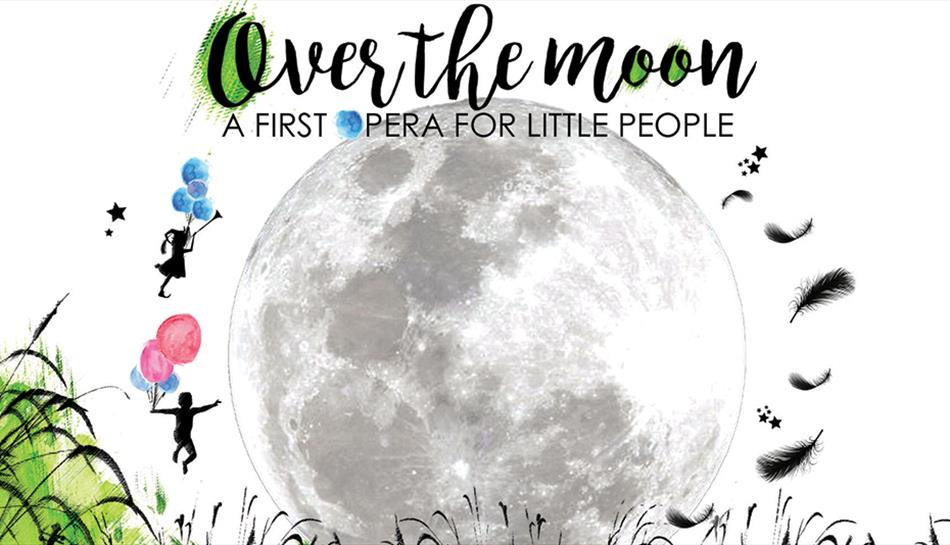 Over The Moon: A First Opera For Young People